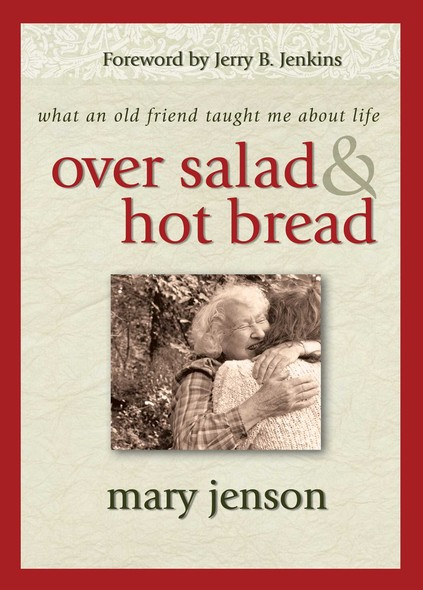 Over Salad and Hot Bread GIFT : What an Old Friend Taught Me About Life