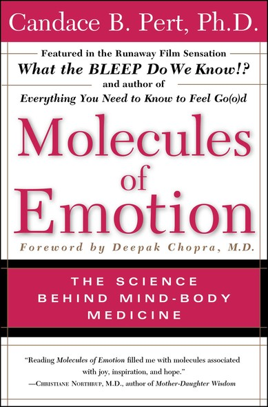 Molecules of Emotion : The Science Behind Mind-Body Medicine