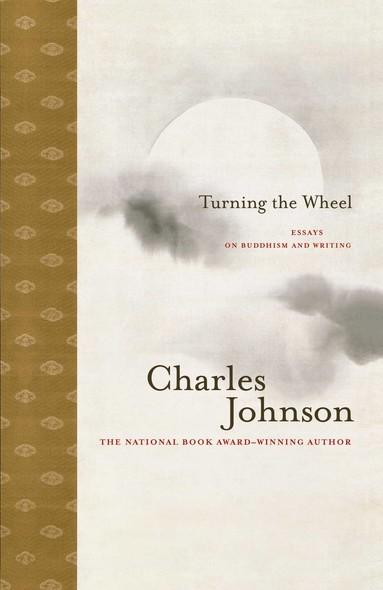 Turning the Wheel : Essays on Buddhism and Writing