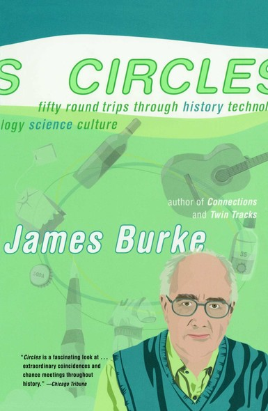 Circles : Fifty Round Trips Through History Technology Scien