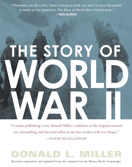The Story of World War II : Revised, expanded, and updated from the original t