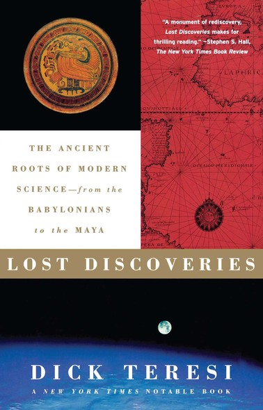 Lost Discoveries : The Ancient Roots of Modern Science--from the Baby