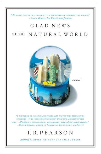 Glad News of the Natural World : A Novel