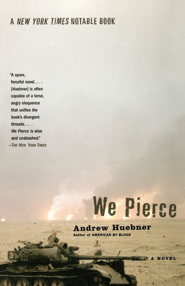 We Pierce : A Novel