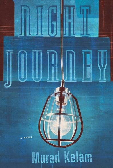 Night Journey : A Novel