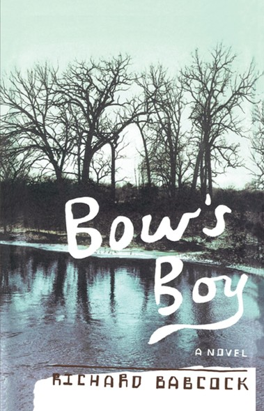 Bow's Boy : A Novel