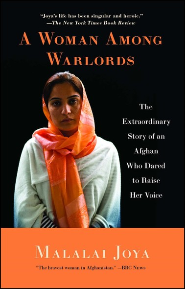 A Woman Among Warlords : The Extraordinary Story of an Afghan Who Dared to Raise Her Voice