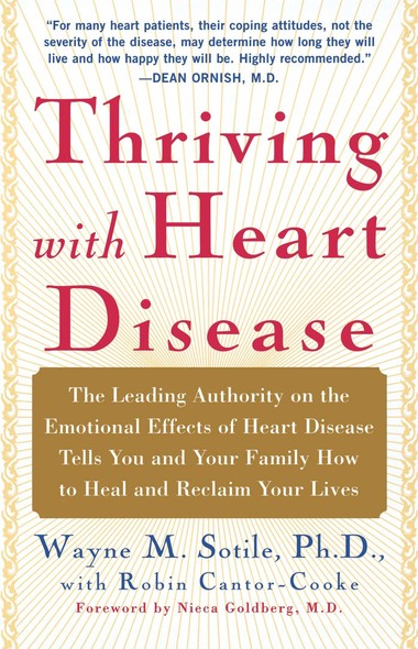 Thriving With Heart Disease : The Leading Authority on the Emotional Effects of