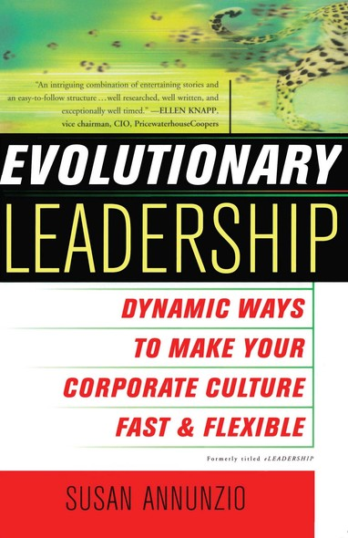 Evolutionary Leadership : Dynamic Ways to Make Your Corporate Culture Fast a
