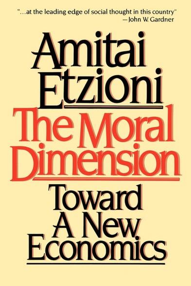Moral Dimension : Toward a New Economics