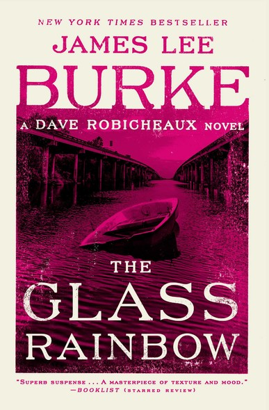 The Glass Rainbow : A Dave Robicheaux Novel