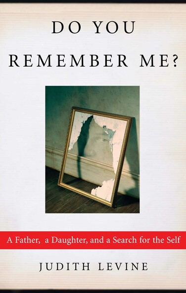 Do You Remember Me? : A Father, a Daughter, and a Search for the Self