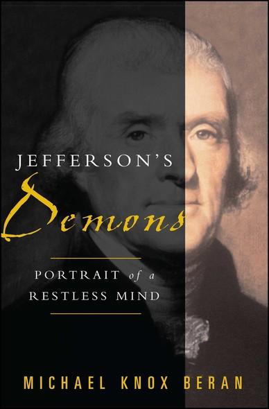 Jefferson's Demons : Portrait of a Restless Mind