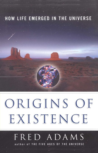 Origins of Existence : How Life Emerged in the Universe