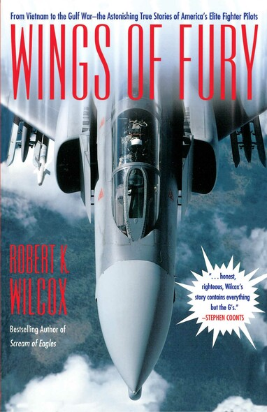 Wings of Fury : From Vietnam to the Gulf War the Astonishing True