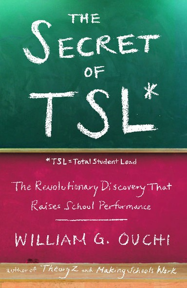 The Secret of TSL : The Revolutionary Discovery That Raises School Performance