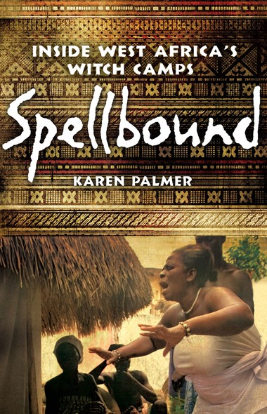 Spellbound : Inside West Africa's Witch Camps