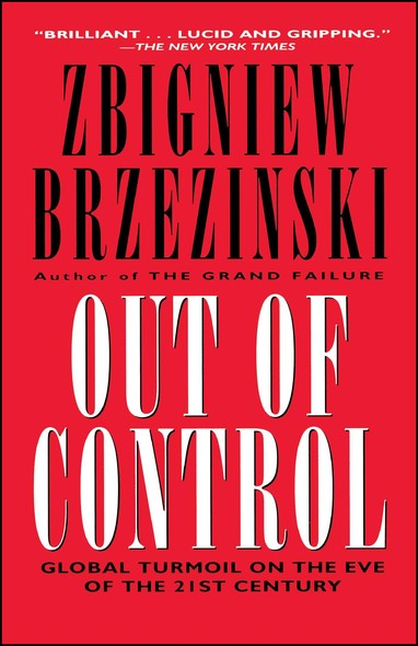 Out of Control : Global Turmoil on the Eve of the 21st Century