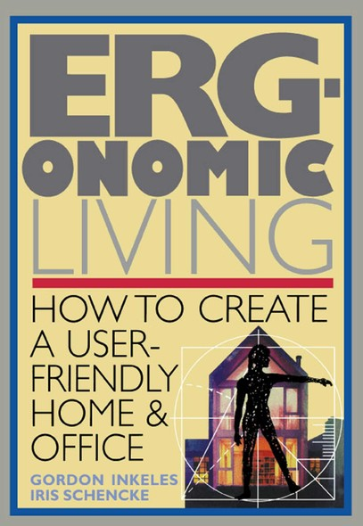 Ergonomic Living : How to Create a User-Friendly Home & Officer