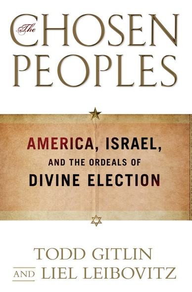 The Chosen Peoples : America, Israel, and the Ordeals of Divine Election