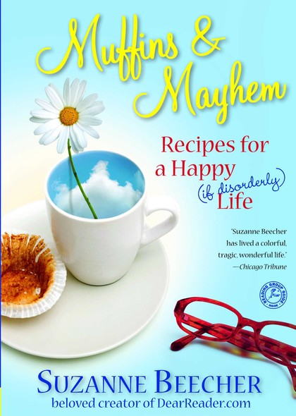 Muffins and Mayhem : Recipes for a Happy (if Disorderly) Life