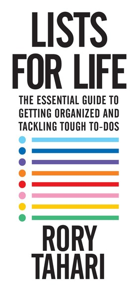 Lists for Life : The Essential Guide to Getting Organized and Tackling Tough To-Dos