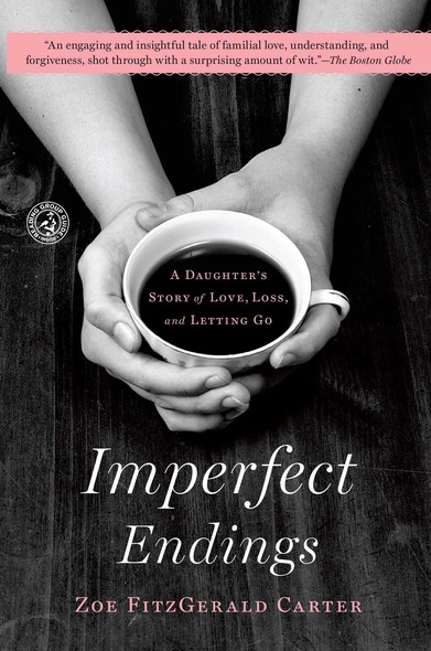 Imperfect Endings : A Daughter's Tale of Life and Death
