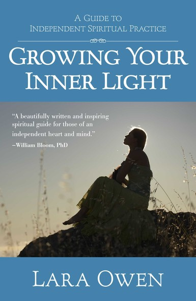 Growing Your Inner Light : A Guide to Independent Spiritual Practice