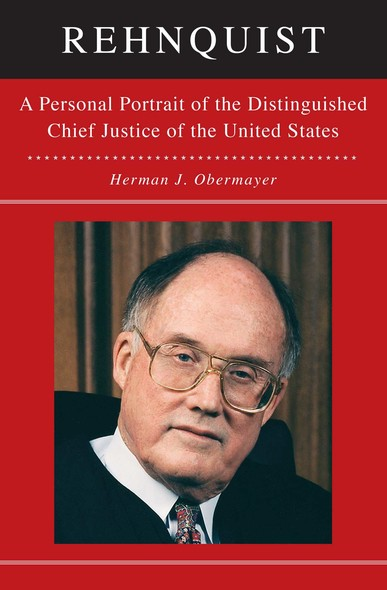 Rehnquist : A Personal Portrait of the Distinguished Chief Justice of the United States