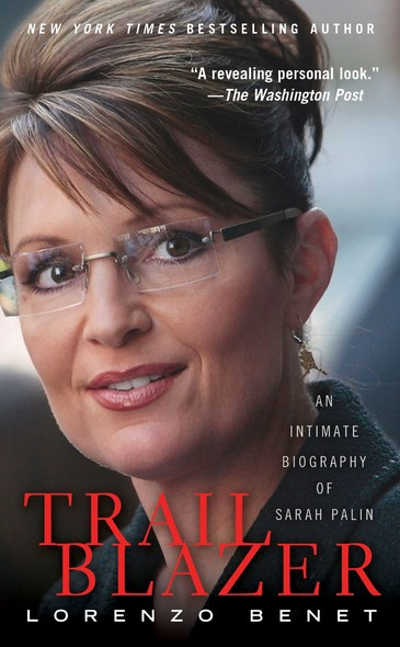 Trailblazer : An Intimate Biography of Sarah Palin