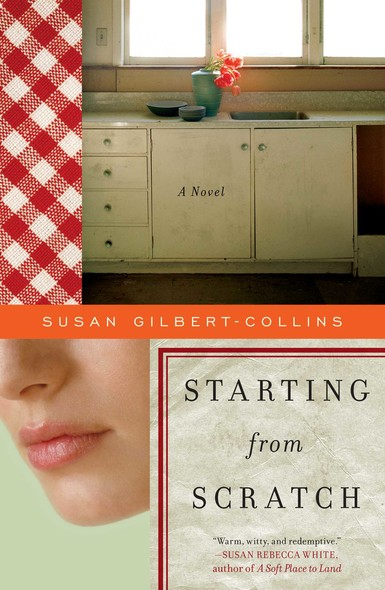 Starting from Scratch : A Novel