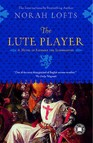 The Lute Player : A Novel of Richard the Lionhearted