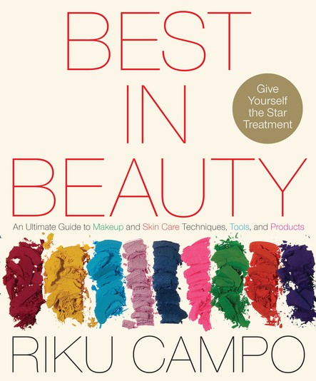 Best in Beauty : An Ultimate Guide to Makeup and Skincare Techniques, Tools, and Products