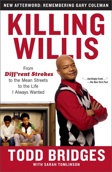 Killing Willis : From Diff'rent Strokes to the Mean Streets to the Life I Always Wanted