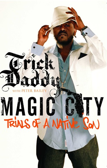 Magic City : Trials of a Native Son