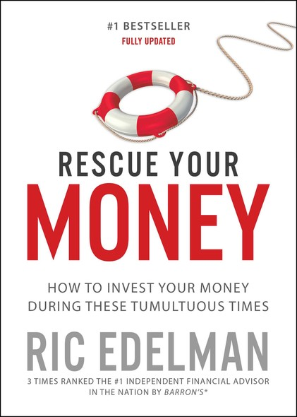 Rescue Your Money : How to Invest Your Money During these Tumultuous Times