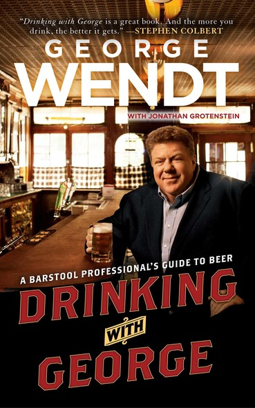 Drinking with George : A Barstool Professional's Guide to Beer