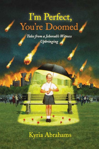 I'm Perfect, You're Doomed : Tales from a Jehovah's Witness Upbringing