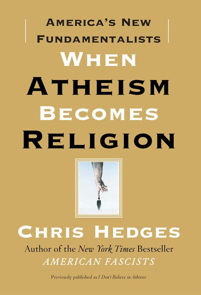 When Atheism Becomes Religion : America's New Fundamentalists