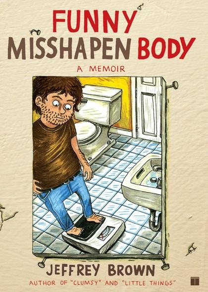 Funny Misshapen Body : A Memoir