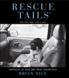 Rescue Tails : Portraits of Dogs and Their Celebrities