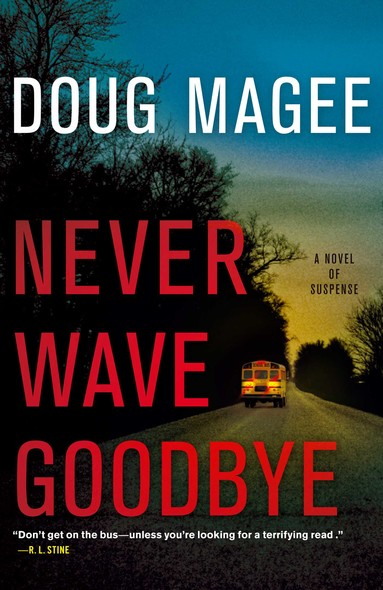 Never Wave Goodbye : A Novel of Suspense