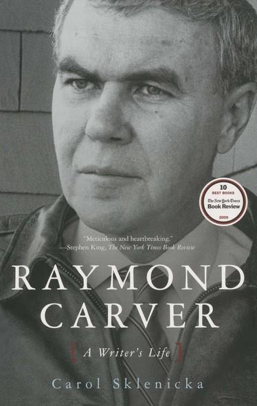 Raymond Carver : A Writer's Life