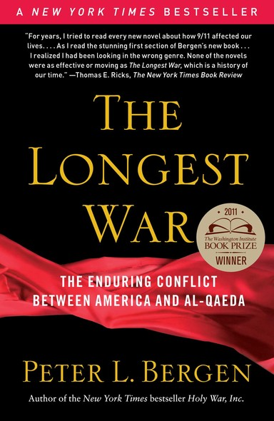 The Longest War : The Enduring Conflict between America and Al-Qaeda
