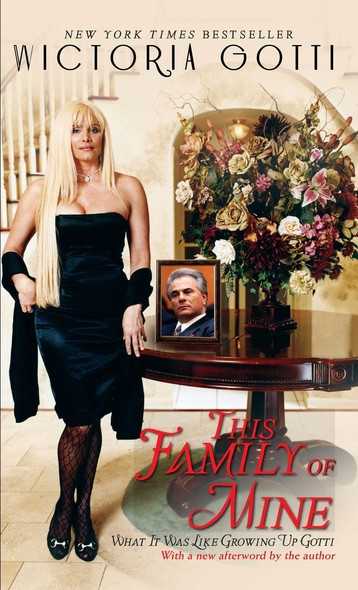 This Family of Mine : What It Was Like Growing Up Gotti