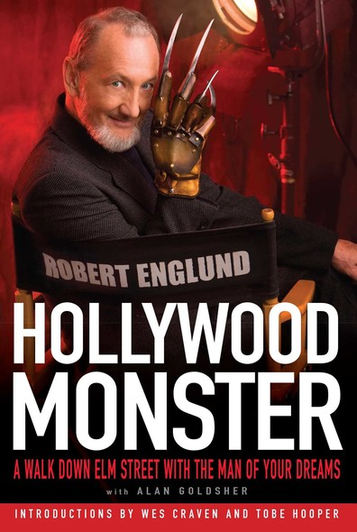 Hollywood Monster : A Walk Down Elm Street with the Man of Your Dreams