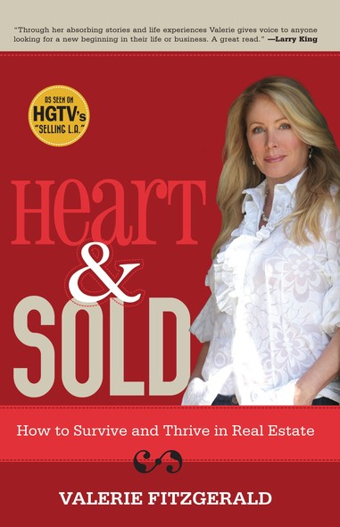 Heart & Sold : How to Survive and Thrive in Real Estate