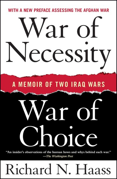 War of Necessity, War of Choice : A Memoir of Two Iraq Wars