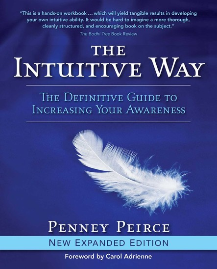 The Intuitive Way : The Definitive Guide to Increasing Your Awareness