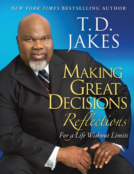 Making Great Decisions Reflections : For a Life Without Limits